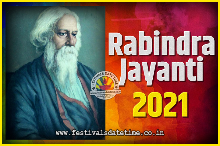2021 Rabindranath Tagore Jayanti Date and Time, 2021 Rabindra Jayanti  Calendar - Festivals Date Time